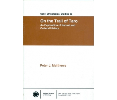 SENRI ETHNOLOGICAL STUDIES 88 ON THE TRAIL OF TARO