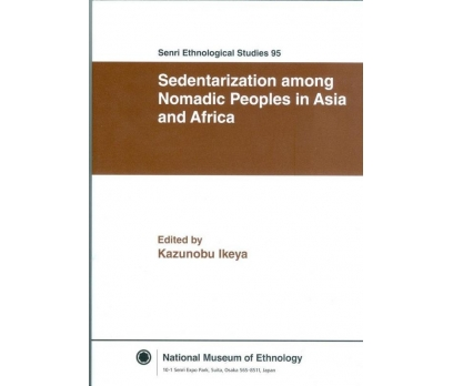 SENRI ETHNOLOGICAL STUDIES 95 SEDENTARIZATION AMON
