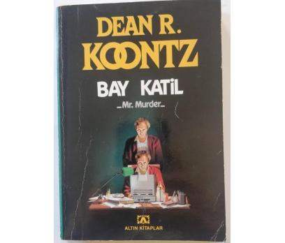 BAY KATİL - DEAN R. KOONTZ  1. BASKI