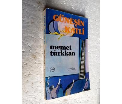 GÜNEŞİN KATLİ Memet Türkkan MAY YAY.
