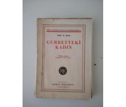 GURBETTEKİ KADIN 1 PEARL S. BUCK (1942)