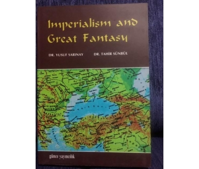IMPERIALISM AND GREAT FANTASY YUSUF SARINAY TAHİR