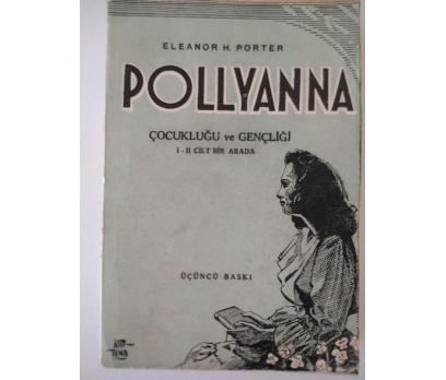 POLLYANNA -ÇOCUKLUĞU VE GENÇLİĞİ (1-2 CİLT) 1954