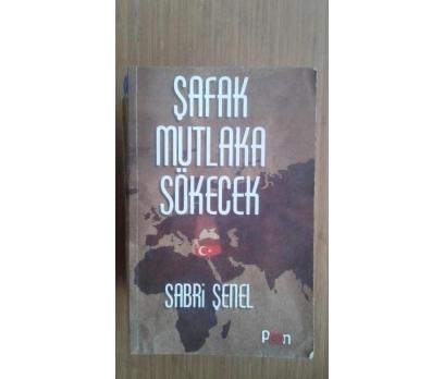 ŞAFAK MUTLAKA SÖKECEK SABRİ ŞENEL