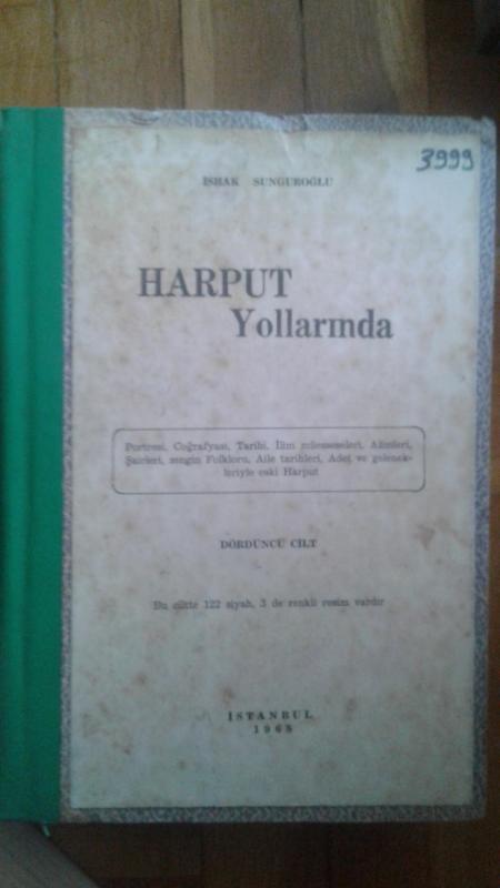 HARPUT YOLLARINDA 4. CİLT İSHAK SUNGUROĞLU 1