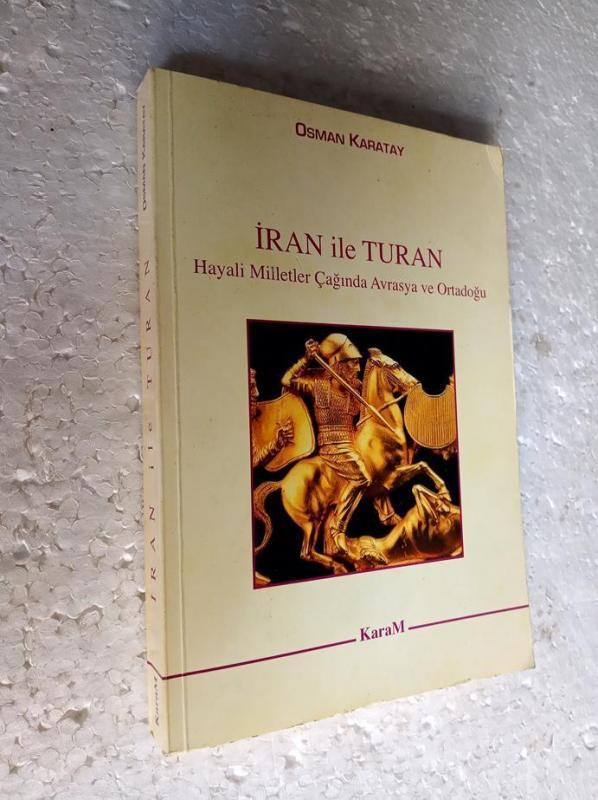İRAN İLE TURAN HAYALİ MİLLETL Osman Karatay İMZALI 1