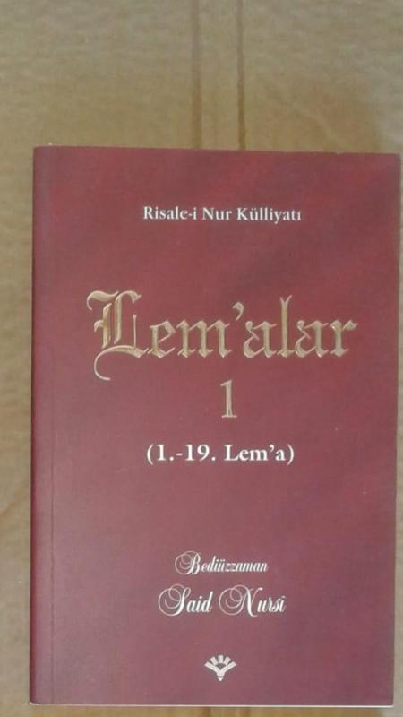 Risale-i Nur Külliyatından: LEM'ALAR 1 (1. - 19. L 1