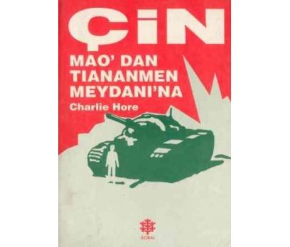 ÇİN MAO'DAN TIANANMEN MEYDANI'NA CHARLIE HORE