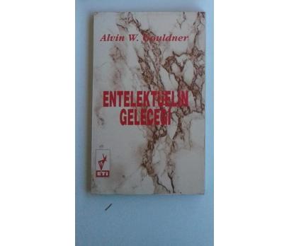 ENTELEKTÜELİN GELECEĞİ  ALVİN W. GOULDNER 1
