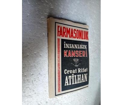 FARMASONLUK İNSANLIĞIN KANSERİ Cevat Rifat Atilhan