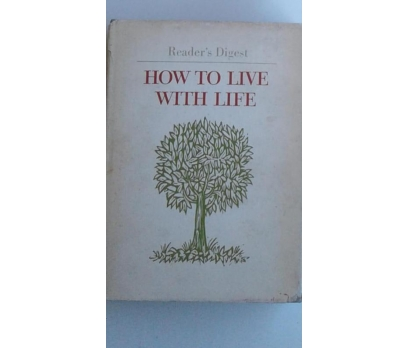 HOW TO LIVE WITH LIFE (Reader's Digest)  ARTHUR GO 1