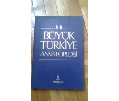 İL İL BÜYÜK TÜRKİYE ANSİKLOPEDİSİ 2 CİLT 2 2x