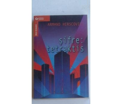 ŞİFRE: TETRAKTİS  ARMAND HERSCOVICI