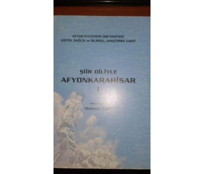 ŞİİR DİLİYLE AFYONKARAHİSAR 1 MEHMET SARI
