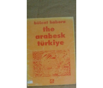 THE ARABESK TÜRKİYE 40 YILIN NOTLARI 1954-1994 Bül