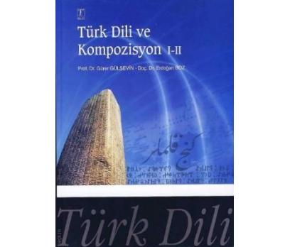 TÜRK DİLİ VE KOMPOZİSYON I-II GÜRER GÜLSEVİN & ERD