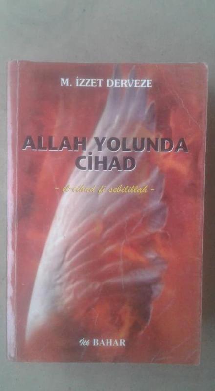 ALLAH YOLUNDA CİHAD M.İzzet DERVEZE 1