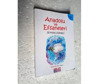 ANADOLU VE EFSANELERİ Seyhan Livaneli