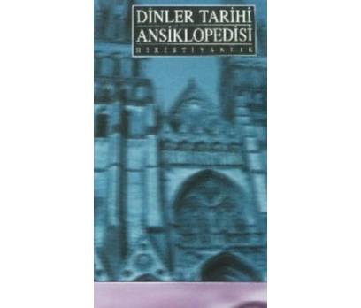 DİNLER TARİHİ ANSİKLOPEDİSİ 2 - HIRİSTİYANLIK KOLE