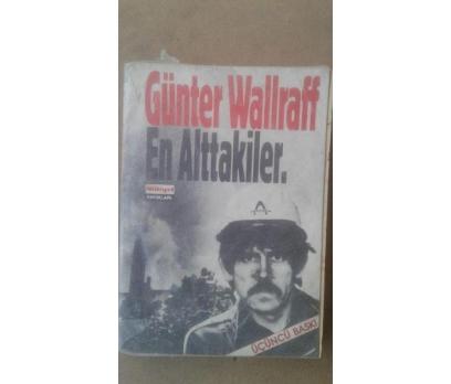 EN ALTTAKİLER GÜNTER WALLRAF
