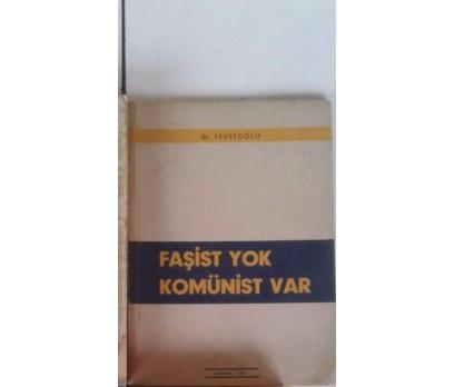 FAŞİST YOK KOMÜNİST VAR (İlk Baskı) Dr. Fethi TEVE