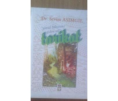 GÖNÜL BAHÇESİNE GİDEN YOL TARİKAT DR. SEVİM ASIMGİ