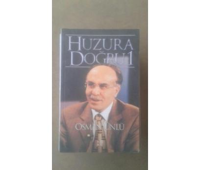HUZURA DOĞRU -1 OSMAN ÜNLÜ