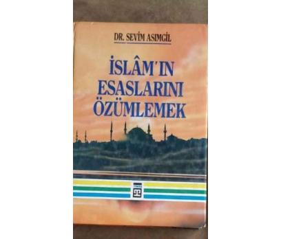 İslam'ın Esaslarını Özümlemek (CİLTLİ) Dr. Sevim A