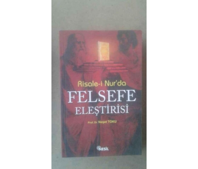 RİSALE-İ NUR'DA FELSEFE ELEŞTİRİSİ PROF. DR. NEŞET