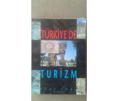 TÜRKİYE'DE TURİZM SUAT TÖRE