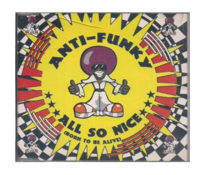 Anti-Funky - All So Nice (Born To Be Alive)