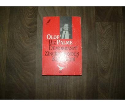 BİZ DEMOKRASİYİ ZİNCİRLERİNDEN OLOF PALME