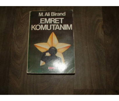 EMRET KOMUTANIM M. ALİ BİRAND MİLLİYET YAY-1986