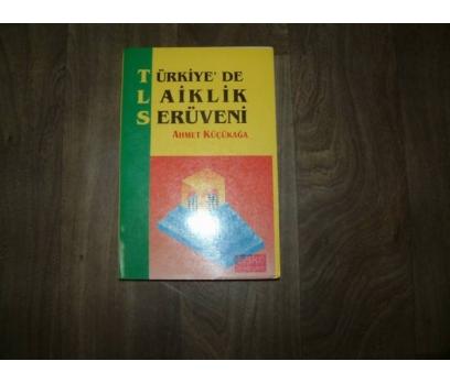 TÜRKİYEDE LAİKLİK SERÜVENİ AHMET KÜÇÜKAĞA- 1996
