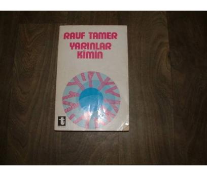 YARINLAR KİMİN RAUF TAMER TOKER YAYINLARI- 1975