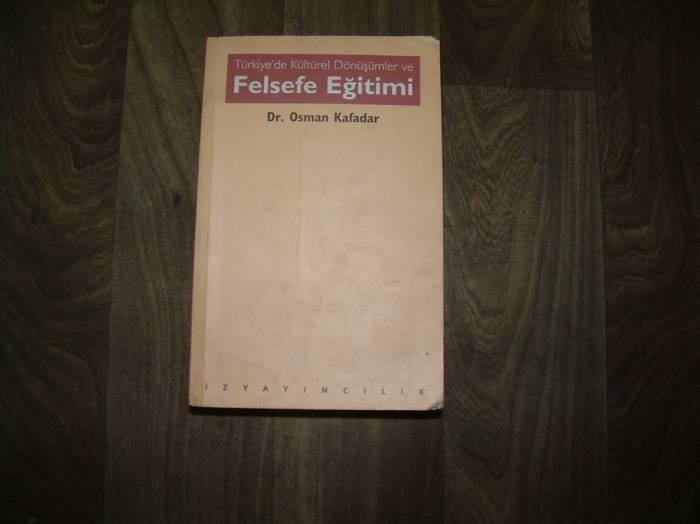 TÜRKİYENİN KÜLTÜREL FELSEFE EĞİTİMİ OSMAN KAFADA 1